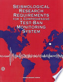 Seismological Research Requirements For A Comprehensive Test Ban Monitoring System Book PDF
