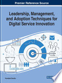 Leadership Management And Adoption Techniques For Digital Service Innovation Book PDF