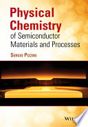 Physical Chemistry of Semiconductor Materials and Processes Book