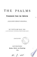 The Psalms  with notes by W  Kay