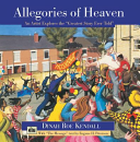 Allegories of Heaven: An Artist Explores the ?Greatest Story Ever Told?