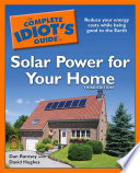 The Complete Idiot S Guide To Solar Power For Your Home 3rd Edition Book PDF