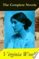 The Complete Novels of Virginia Woolf  9 Unabridged Novels