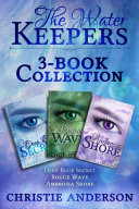 The Water Keepers 3-Book Collection: Deep Blue Secret, Rogue Wave, Ambrosia Shore [Pdf/ePub] eBook