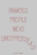 Famous People Who Dropped Dead Pdf/ePub eBook