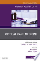 Critical Care Medicine  An Issue of Physician Assistant Clinics  Ebook