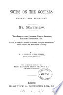 Notes on the Gospels, critical and exegetical. St. Matthew