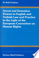 Arrest and Detention Powers in English and Turkish Law and Practice in the Light of the European Convention on Human Rights