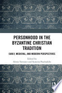 Personhood In The Byzantine Christian Tradition
