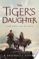 The Tiger s Daughter Book PDF