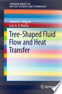 Tree Shaped Fluid Flow And Heat Transfer