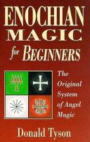 Enochian Magic for Beginners