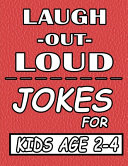 Laugh Out Loud Jokes for Kids Age 2 4