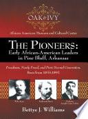 The Pioneers  Early African American Leaders in Pine Bluff  Arkansas