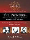 The Pioneers: Early African-American Leaders in Pine Bluff, Arkansas