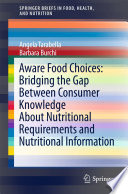 Aware Food Choices  Bridging the Gap Between Consumer Knowledge About Nutritional Requirements and Nutritional Information