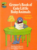 Grover s Book of Cute Little Baby Animals