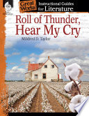 Roll of Thunder, Hear My Cry: An Instructional Guide for Literature