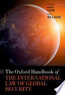 The Oxford Handbook of the International Law of Global Security