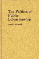 The Politics Of Public Librarianship Book PDF