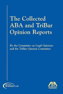The Collected ABA and TriBar Opinion Reports