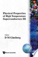 Physical Properties of High Temperature Superconductors III