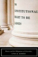No Constitutional Right to Be Ladies: Women and the Obligations of ...