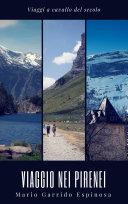 viaggi a cavallo dei secolo - viaggio nei pirenei