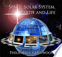 Space  Solar System  Earth and Life
