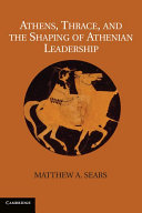 Athens, Thrace, and the Shaping of Athenian Leadership ebook