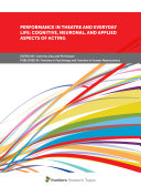 Performance in Theatre and Everyday Life  Cognitive  Neuronal  and Applied Aspects of Acting