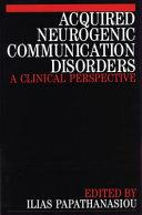 Acquired Neurogenic Communication Disorders