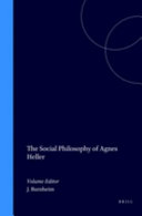 The Social Philosophy of Agnes Heller