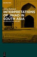 Interpretations of Jihad in South Asia