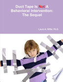 Duct Tape Is Not A Behavioral Intervention  The Sequel Book