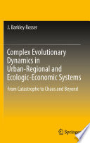 Complex Evolutionary Dynamics in Urban Regional and Ecologic Economic Systems