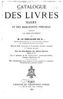 Catalogue des livres rares et des manuscrits précieux composant la bibliothèque de M. le Chevalier de B.