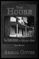This House: The True Story of a Girl and a Ghost