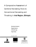 A comparative assessment of combine harvesting vis a vis conventional harvesting and threshing in Arsi Region  Ethiopia