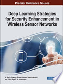 Deep Learning Strategies for Security Enhancement in Wireless Sensor Networks Book