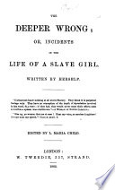 Incidents in the Life of a Slave Girl  Written by herself     Edited by L  Maria Child