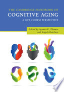 The Cambridge Handbook of Cognitive Aging Book PDF