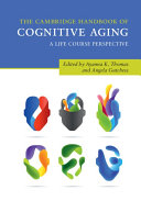 The Cambridge Handbook of Cognitive Aging