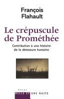 Le Crépuscule de Prométhée. Contribution à l'histoire de la démesure humaine [Pdf/ePub] eBook