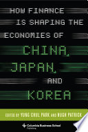 How Finance Is Shaping The Economies Of China Japan And Korea Book PDF