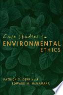 Case Studies in Environmental Ethics