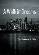 A Walk in Dreams
