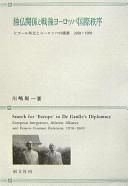 Cover image of 独仏関係と戦後ヨーロッパ国際秩序 : ドゴール外交とヨーロッパの構築 : 1958-1969