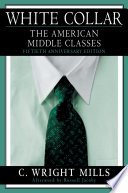 """""""White Collar: The American Middle Classes"""" by C. Wright Mills, Russell Jacoby"""