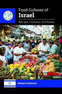 Food Cultures of Israel  Recipes  Customs  and Issues